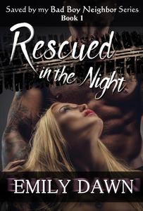 Rescued in the Night - Saved by my Bad Boy Neighbor Series Book 1