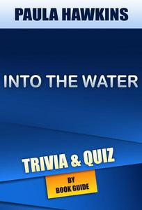 Into the Water: A Novel by Paula Hawkins   Trivia/Quiz