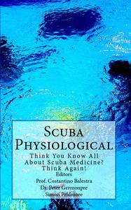 Scuba Physiological - Think You Know All About Scuba Medicine? Think Again!