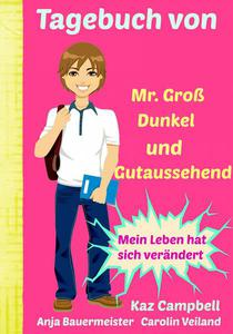 Tagebuch von Mr. Groß, Dunkel und Gutaussehend