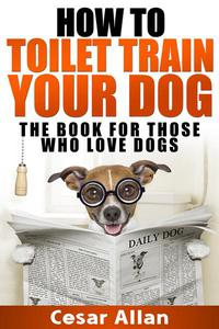 How To Toilet Train Your Dog
