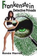 Frankenstein, Detective Privado