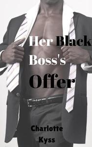 Her Black Boss's Offer