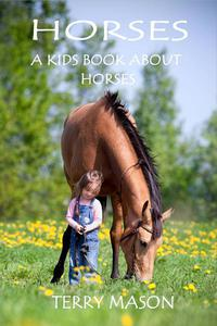 Horses:A Kids Book About Horses