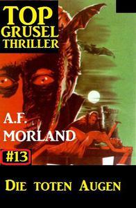 Top Grusel Thriller #13 - Die Toten Augen
