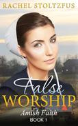 Amish Home: False Worship - Book 1