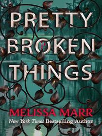 Pretty Broken Things