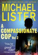 A Compassionate Cop Vol. 2