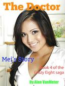 The Doctor: Mei's Story  (Book 4 of The Crazy Eight saga)
