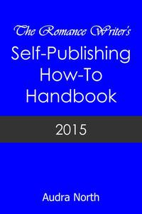 The Romance Writer's Self-Publishing How-To Handbook