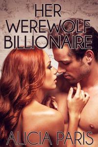 Her Werewolf Billionaire (BBW Erotic Romance, Curvy Girls)