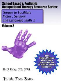 Groups to Facilitate Motor, Sensory and Language Skills 2