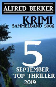 Krimi Sammelband 5006: 5 Top September Top Thriller 2019