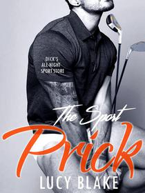 THE PRICK - DICK CHALMERS  - Bad Boy Older Man Younger Woman BBW Contemporary Romance Novel (Free Bonus Story Included)