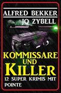 Kommissare und Killer: 12 Super Krimis mit Pointe