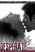Deliciously Desperate Bundle (Motorcycle Club, Lesbian Teacher Menage, Babysitter Adultery)
