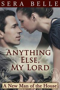 Anything Else, My Lord (MF Downton Abbey-style erotica)