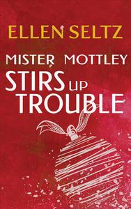 Mister Mottley Stirs Up Trouble