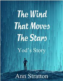 The Wind That Moves The Stars: Yod's Story