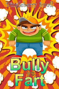 Bully vs. Fart: The Early Daze