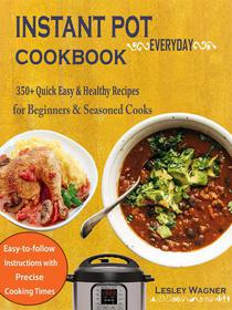 Instant Pot Everyday Cookbook