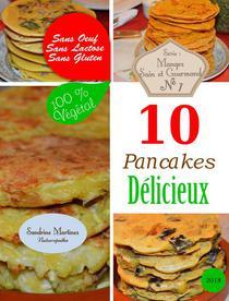 10 Pancakes Délicieux.  Sans Oeuf. Sans Lactose. Sans Gluten. 100% Végétal