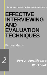 Effective Interviewing and Evaluation Techniques Participant's Workbook