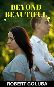 Beyond Beautiful: A Novelette