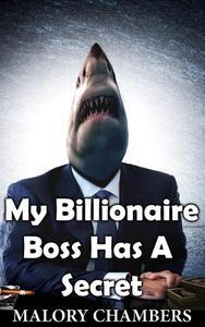 My Billionaire Boss Has A Secret