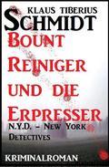 Bount Reiniger und die Erpresser: N.Y.D. - New York Detectives