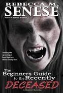 The Beginners Guide to the Recently Deceased: A Horror Novella