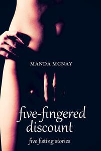 Five-Fingered Discount: Five Fisting Stories