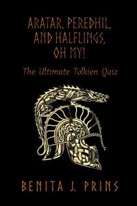 Aratar, Peredhil, and Halflings, Oh My!: The Ultimate Tolkien Quiz