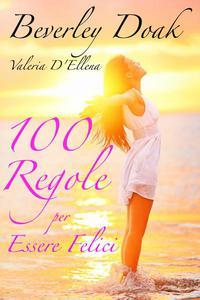 100 Regole per Essere Felici