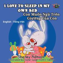 I Love to Sleep in My Own Bed Con Muốn Ngủ Trên Giường Của Con (English Vietnamese Kids Book)