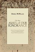 On the Ashes of Our Ignorance
