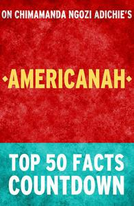 Americanah - Top 50 Facts Countdown