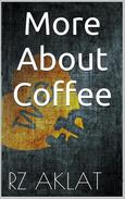 More About Coffee