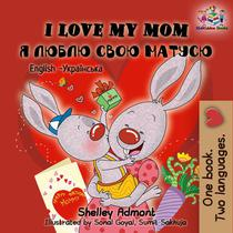I Love My Mom (English Ukrainian Children's book)