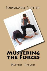 Mustering the Forces