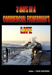 3 Days in a Commercial Fisherman's Life