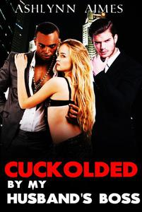 Cuckolded by my Husband's Boss