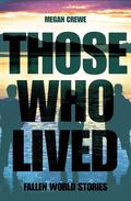 Those Who Lived: Fallen World Stories