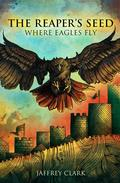 The Reaper's Seed: Where Eagles Fly