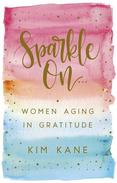 Sparkle On: Women Aging in Gratitude