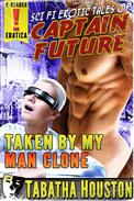 Captain Future - Taken By My Man Clone