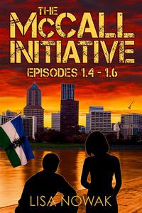 The McCall Initiative Episodes 1.4-1.6