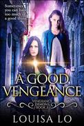 A Good Vengeance (Vengeance Demons Book 3)