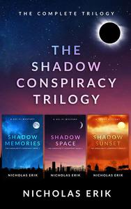 The Shadow Conspiracy Trilogy: Shadow Memories, Shadow Space & Shadow Sunset