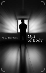 Out of Body: A Disturbing Short Story